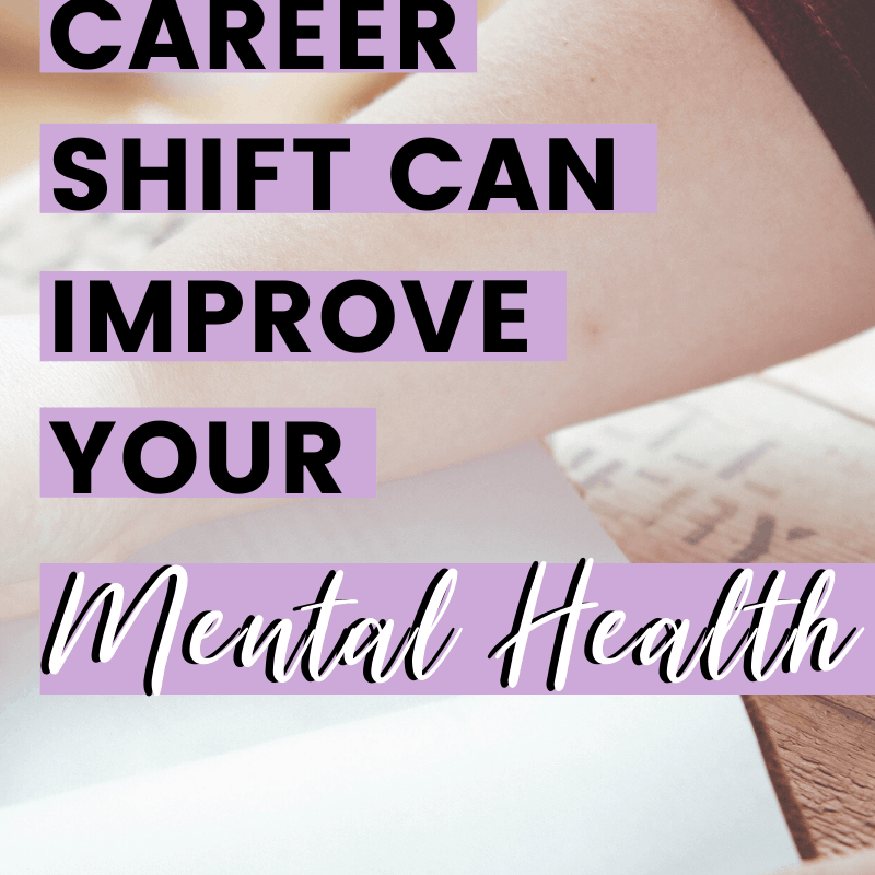 How A Career Shift Can Improve Your Mental Health