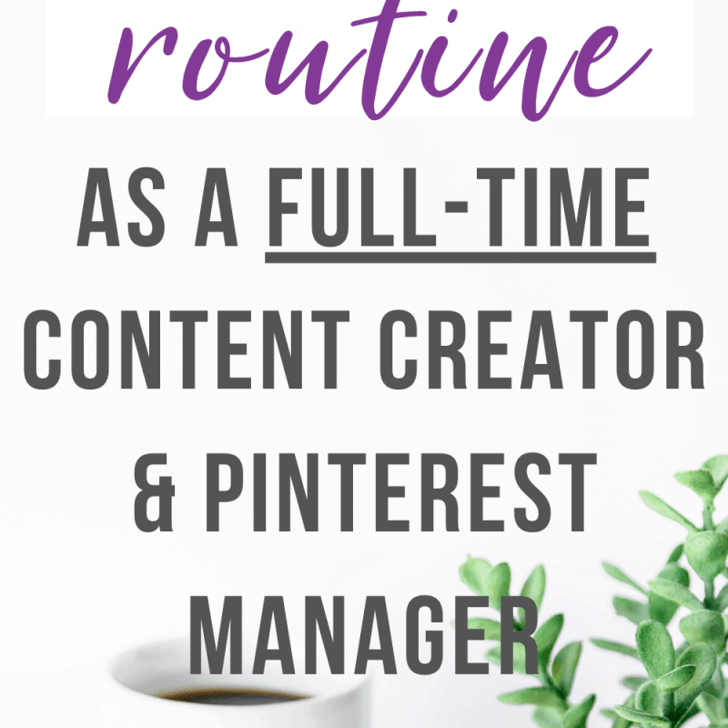 My Daily Routine As a Full Time Content Creator and Pinterest Manager