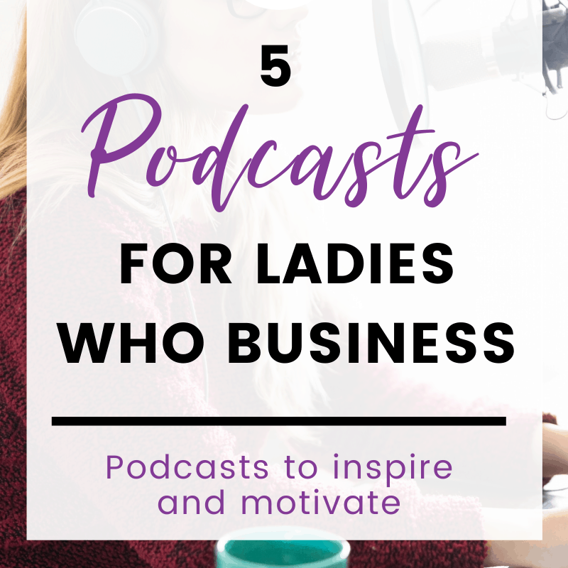 """A pinnable image """"5 podcasts for ladies who business"""""""