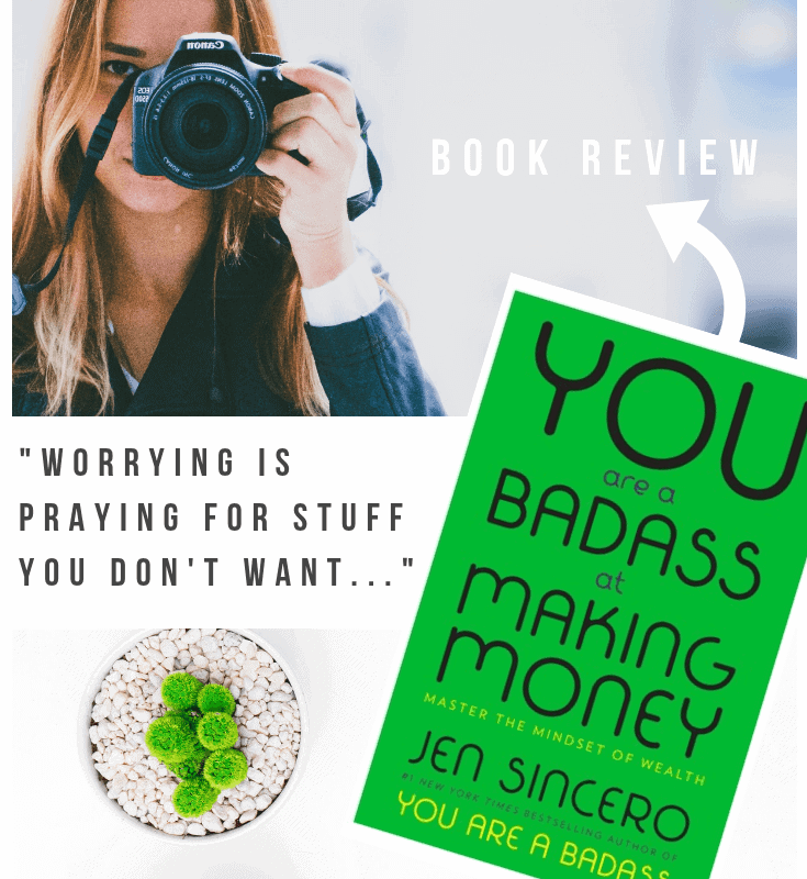 "A pinnable image of the book cover You Are a Badass at Making Money by Jen Sincero and quote ""Worrying is praying for stuff you don't want..."""