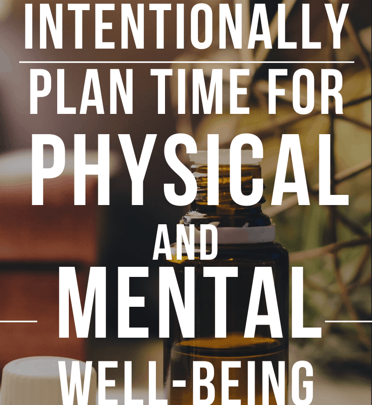 how to intentionally make time for physical and mental well being